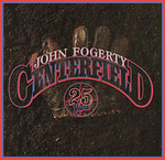 Centerfield 25Th Anniversary Edition